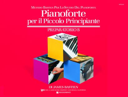 Metodo Bastien, Pianoforte per il Piccolo Principiante, Prep. B WP231I